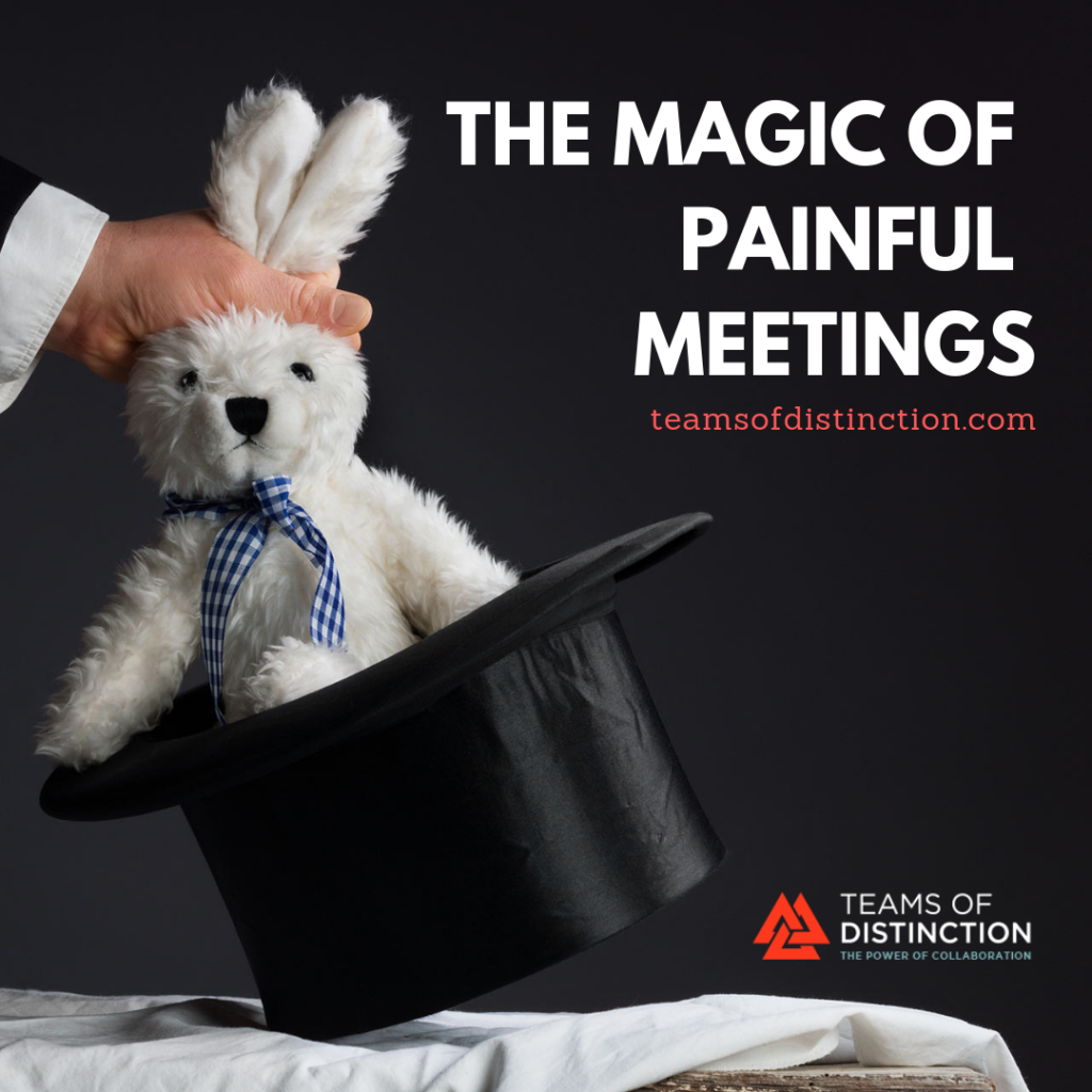 Painful Meetings Create Magic